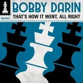 That's How It Went, All Right de Bobby Darin