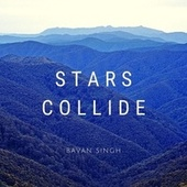 Stars Collide de Bavan Singh