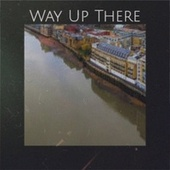 Way Up There von Various Artists