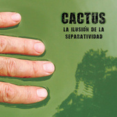 la ilusión de la separatividad de Cactus