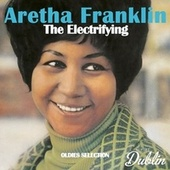 Oldies Selection: The Electrifying by Aretha Franklin