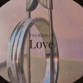 Two Kinds Of Love by Various Artists