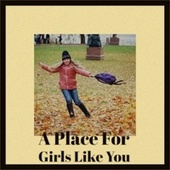 A Place For Girls Like You de Various Artists