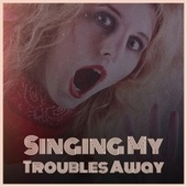 Singing My Troubles Away von Various Artists