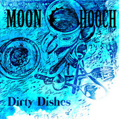 Dirty Dishes by Moon Hooch