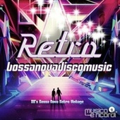 Retro Bossanova Disco Music von Various Artists