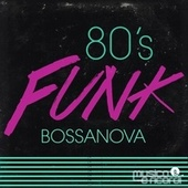 80's Funk Bossanova von Various Artists
