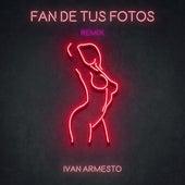 Fan de Tus Fotos (Remix) de Ivan Armesto