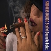 Smokers Lounge: Stylish Sound to Relax by Various Artists
