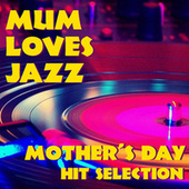 Mum Loves Jazz Mother's Day Hit Selection de Various Artists