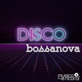 Disco Bossanova by Various Artists
