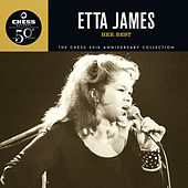 Her Best - The Chess 50th Anniversary Collection by Etta James