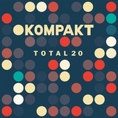 Kompakt: Total 20 by Various Artists