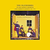 To The Faithful Departed (The Complete Sessions 1996-1997) by The Cranberries