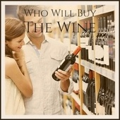 Who Will Buy The Wine by Various Artists