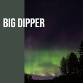 Big Dipper by Various Artists