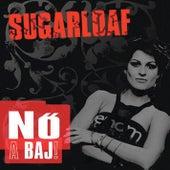 Nö a baj by Sugarloaf