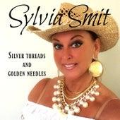 Silver Threads and Golden Needles von Sylvia Smit
