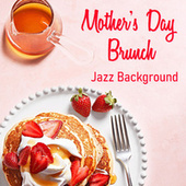 Mother's Day Brunch Jazz Background de Various Artists