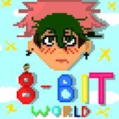 8-Bit World by Maddx