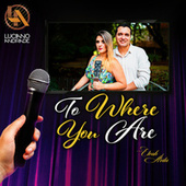 To Where You Are von Luciano Andrade