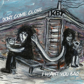 I Want You Bad/ Don`t Come Close by Kosmik Boogie Tribe