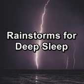 Rainstorms for Deep Sleep de Thunderstorm Sound Bank