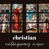 Christian Contemporary Music by Various Artists
