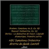 Brahms: Symphony No.3, Op. 90 -Roussel: Sinfonietta, Op. 52 -Berlioz: La damnation de Faust, Légende dramatique, Premiére partie de NBC Symphony Orchestra