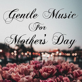Gentle Music For Mother's Day de Royal Philharmonic Orchestra