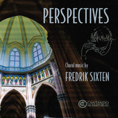 Perspectives - Choral Music by Fredrik Sixten by Utopia