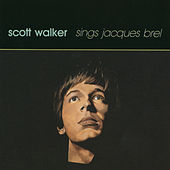 Sings Jacques Brel by Scott Walker