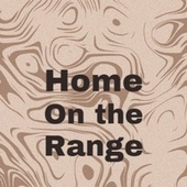Home On the Range von Various Artists