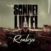 Sonhei, Lutei, Realizei by Mc Rodolfinho