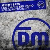 Los Chicos Del Coro (Robbie Rivera Remix) von Jeremy Bass