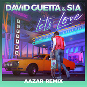 Let's Love (feat. Sia) (Aazar Remix) by David Guetta
