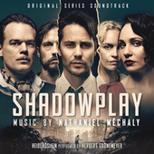 Shadowplay (Original Series Soundtrack) by Nathaniel Méchaly