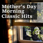 Mother's Day Morning Classic Hits de Various Artists