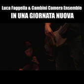 In una giornata nuova (feat. Cambini camera ensemble) de Luca Faggella