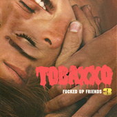 Fucked Up Friends 3 by TOBACCO
