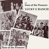 Lucky U Ranch by The Sons of the Pioneers