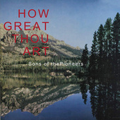 How Great Thou Art by The Sons of the Pioneers