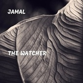 The Watcher by Jamal