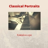 Classical Portraits: Kaleidoscope by Classic Chillout