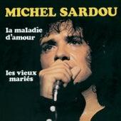 La Maladie D'Amour de Michel Sardou