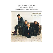 No Need To Argue (The Complete Sessions 1994-1995) by The Cranberries