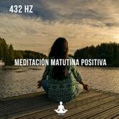 432 Hz Meditación matutina positiva - Sonido de la naturaleza de Vida Sana