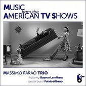 Music from the American TV Shows by Massimo Faraò Trio