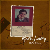He's Alive by Mark Lowry