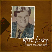 Trust Me and See by Mark Lowry